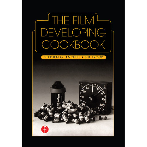 Focal Press Book: The Film Developing Cookbook (Hardback)