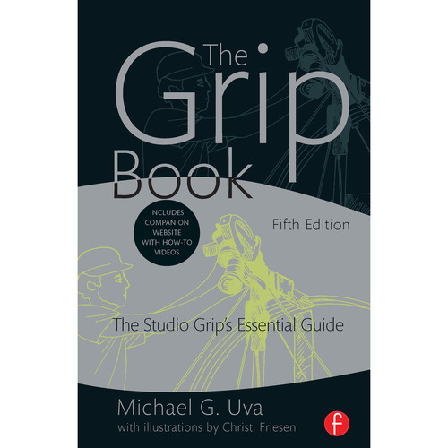Focal Press Book: The Grip Book: The Studio Grip's Essential Guide (5th Edition, Hard Cover)