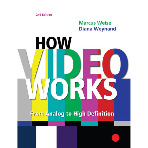 Focal Press Book: How Video Works: From Analog to High Definition (2nd Edition, Hardback)