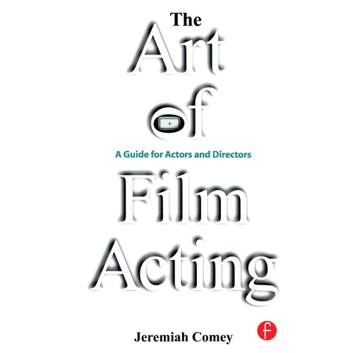 Focal Press Book: The Art of Film Acting: A Guide For Actors and Directors (Hardback)
