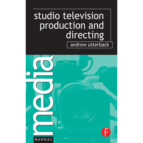 Focal Press Book: Studio Television Production and Directing: Studio-Based Television Production and Directing (Hardback)