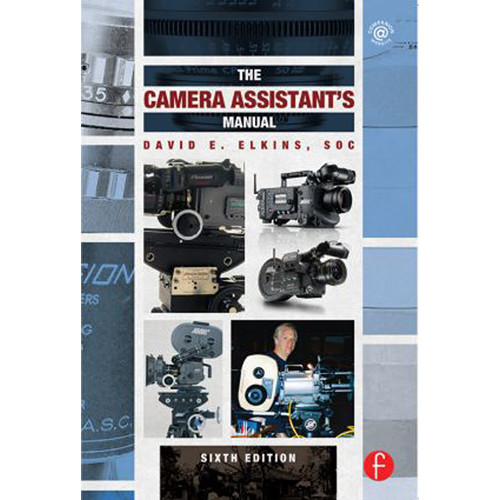 Focal Press Book: The Camera Assistant's Manual (6th Edition, Hardcover)