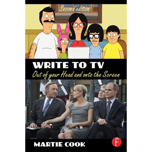 Focal Press Book: Write to TV: Out of Your Head and onto the Screen (2nd Edition, Hardback)