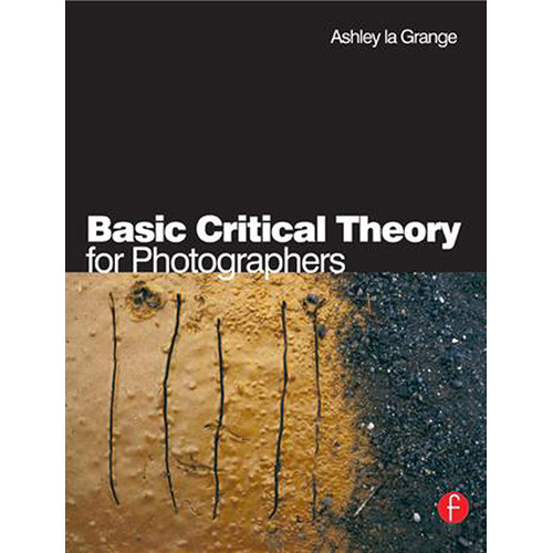 Focal Press Book: Basic Critical Theory for Photographers (Hardback)