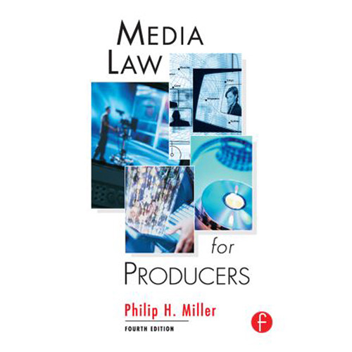 Focal Press Book: Media Law for Producers (4th Edition, Hardback)