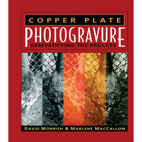 Focal Press Book: Copper Plate Photogravure: Demystifying the Process (Hardback)