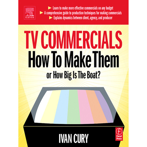 Focal Press Book: TV Commercials: How to Make Them or, How Big is the Boat? (Paperback)