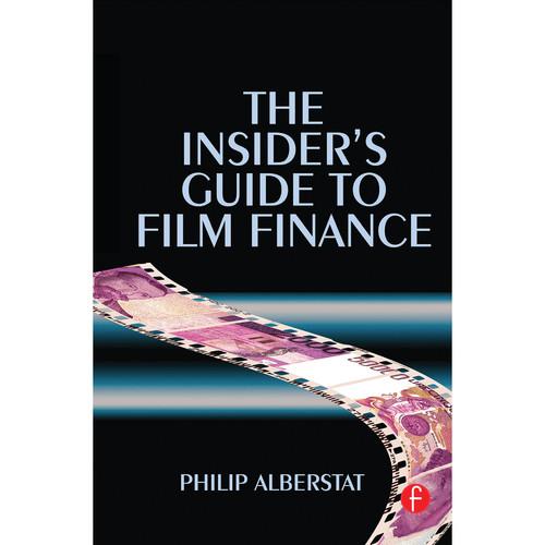 Focal Press Book: The Insider's Guide to Film Finance (Hardback)
