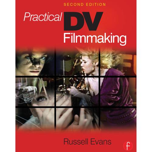 Focal Press Book: Practical DV Filmmaking (2nd Edition, Hardback)