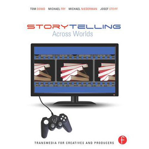 Focal Press Book: Storytelling Across Worlds: Transmedia for Creatives and Producers (Hardback)