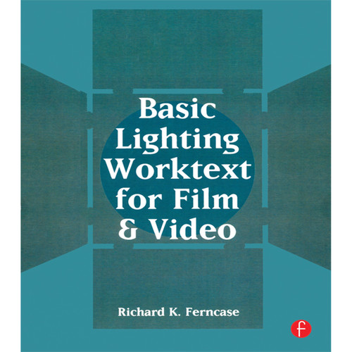 Focal Press Book: Basic Lighting Worktext for Film and Video