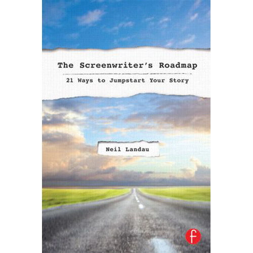 Focal Press Book: The Screenwriter's Roadmap: 21 Ways to Jumpstart Your Story