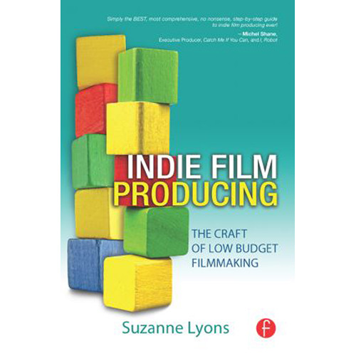 Focal Press Book: Indie Film Producing: The Craft of Low Budget Filmmaking (Hardcover)