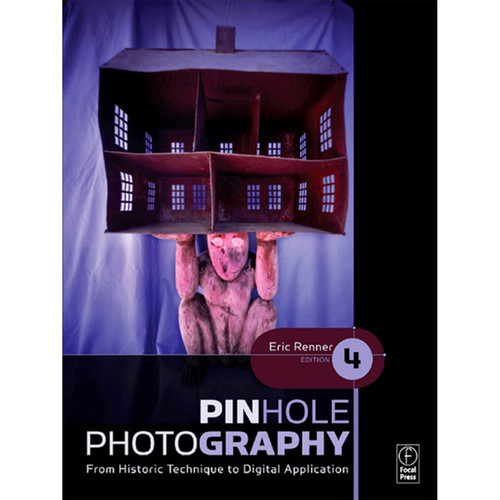 Focal Press Book: Pinhole Photography: From Historic Technique to Digital Application (4th Edition, Hardback)