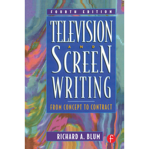 Focal Press Book: Television and Screen Writing: From Concept to Contract (4th Edition, Hardback)