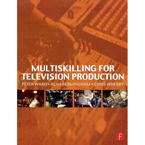 Focal Press Book: Multiskilling for Television Production (Hardback)