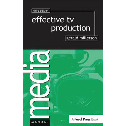 Focal Press Book: Effective TV Production (3rd Edition, Hardback)