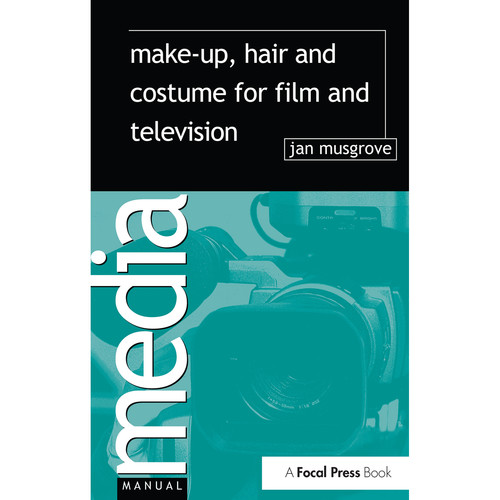 Focal Press Book: Make-Up, Hair and Costume for Film and Television (Hardback)