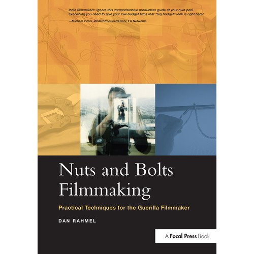 Focal Press Book: Nuts and Bolts Filmmaking: Practical Techniques for the Guerilla Filmmaker (Hardback)