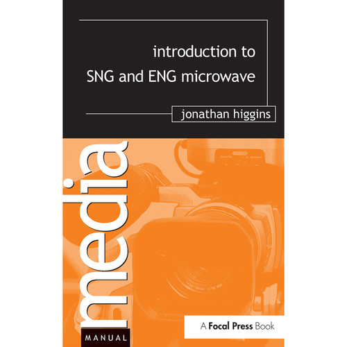 Focal Press Book: Introduction to SNG and ENG Microwave (Hardback)