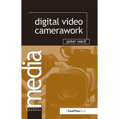 Focal Press Book: Digital Video Camerawork (Hardback)