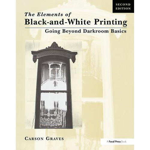 Focal Press Book: Elements of Black and White Printing (2nd Edition, Hardback)