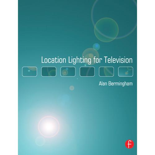 Focal Press Book: Location Lighting for Television (Hardback)