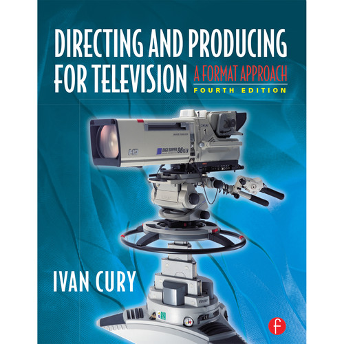Focal Press Book: Directing and Producing for Television: A Format Approach (4th Edition, Hardback)