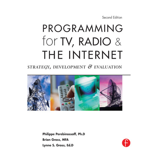 Focal Press Book: Programming for TV, Radio & The Internet: Strategy, Development & Evaluation (2nd Edition, Hardback)