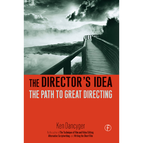 Focal Press Book: The Director's Idea: The Path to Great Directing (Hardcover)