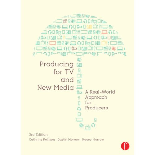 Focal Press Book: Producing for TV and New Media: A Real-World Approach for Producers (3rd Edition, Hardback)