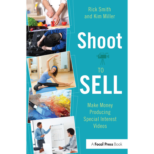 Focal Press Book: Shoot to Sell: Make Money Producing Special Interest Videos (Hardback)