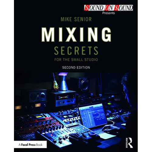 Focal Press Mixing Secrets for Small Studio 2nd Edition