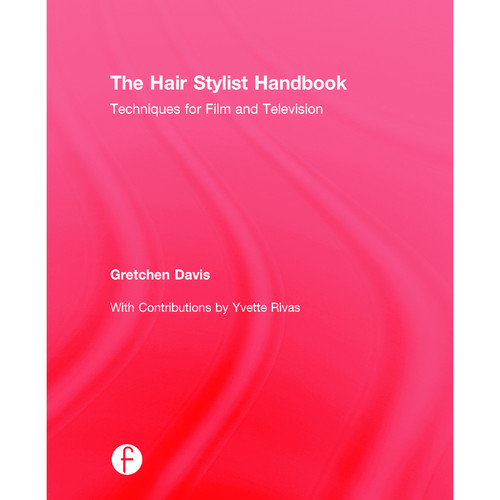 Focal Press Book: The Hair Stylist Handbook: Techniques for Film and Television (Hardback)
