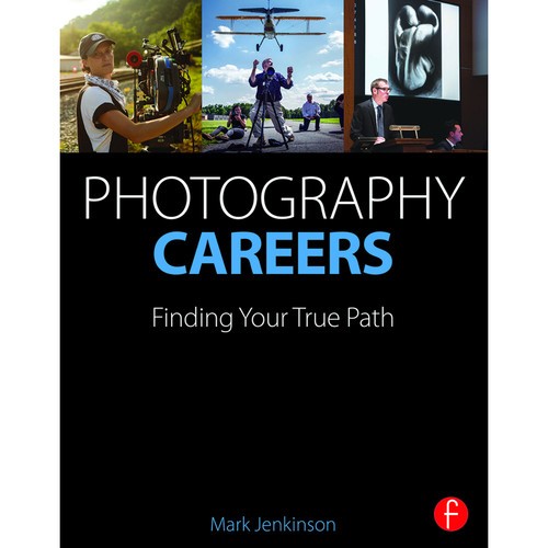 Focal Press Book: Photography Careers: Finding Your True Path (Paperback)