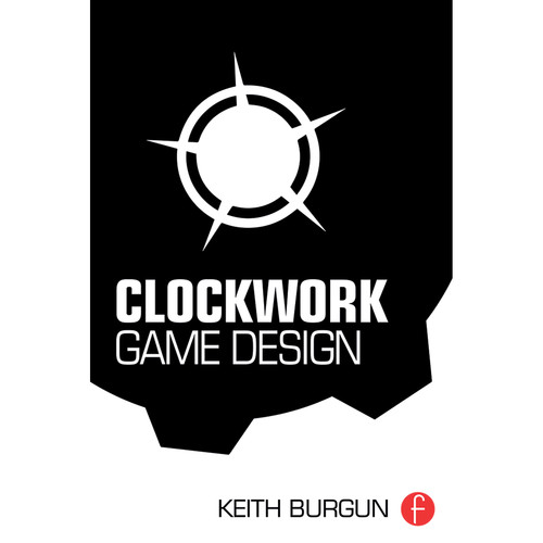 Focal Press Book: Clockwork Game Design (Paperback)