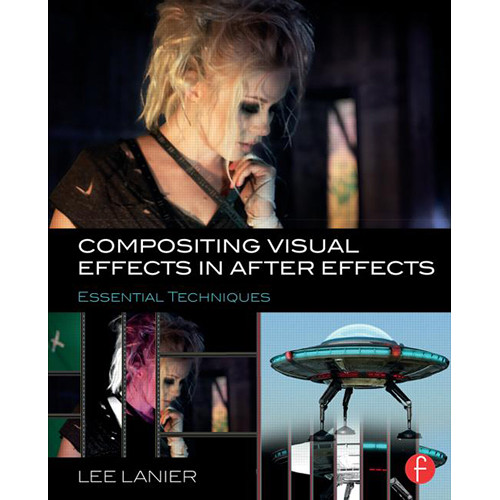 Focal Press Book: Compositing Visual Effects in After Effects - Essential Techniques (Paperback)