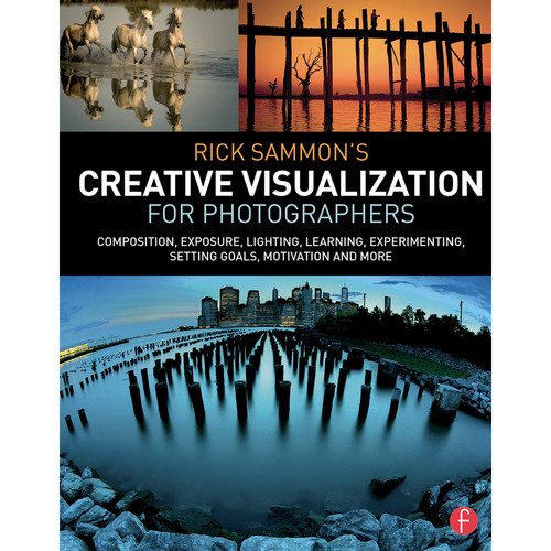 Focal Press Book: Rick Sammon's Creative Visualization for Photographers