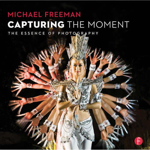 Focal Press Book: Capturing The Moment: The Essence of Photography