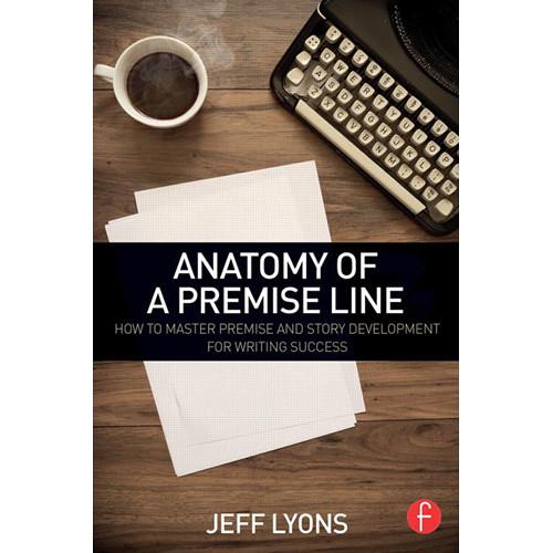 Focal Press Book  Anatomy Of A Premise Line 9781138838857 B U0026h