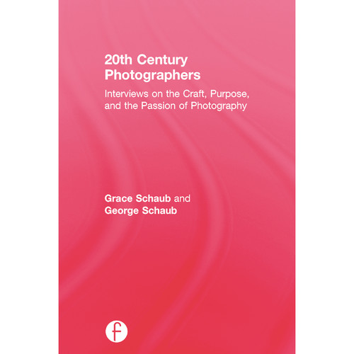 Focal Press Book: 20th Century Photographers: Interviews on the Craft, Purpose, and the Passion of Photography (Hardcover)
