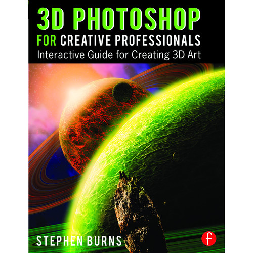 Focal Press Book: 3D Photoshop for Creative Professionals: Interactive Guide for Creating 3D Art
