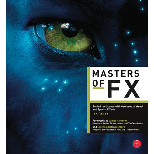 Focal Press Book: Masters of FX - Behind the Scenes with Geniuses of Visual & Special Effects