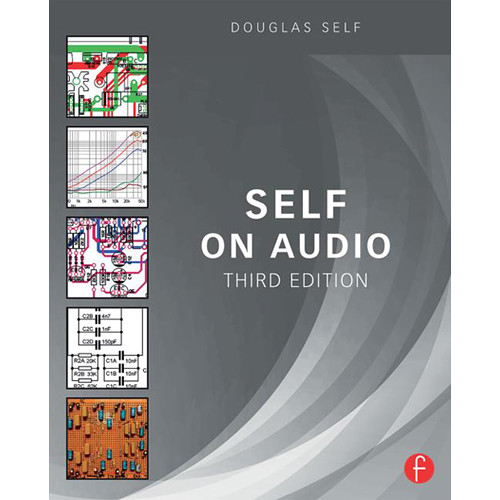Focal Press Book: Self on Audio - The Collected Audio Design Articles of Douglas Self (3rd Edition, Hardcover)