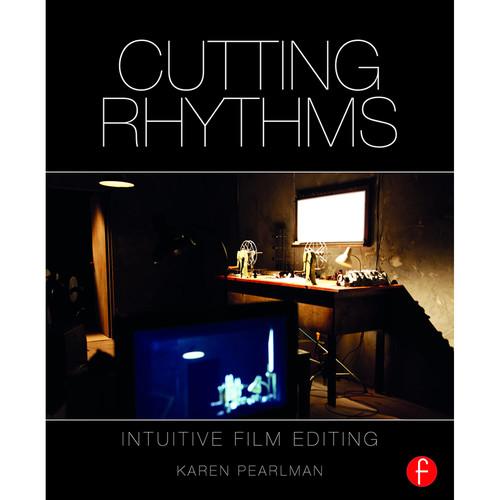 Focal Press Book: Cutting Rhythms: Intuitive Film Editing (2nd Edition, Paperback)