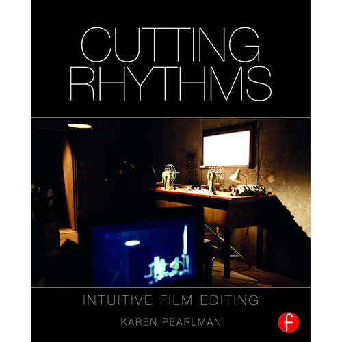 Focal Press Book: Cutting Rhythms: Intuitive Film Editing (2nd Edition, Paperback)