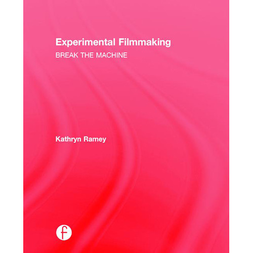 Focal Press Book: Experimental Filmmaking - Break the Machine (Hard Cover)