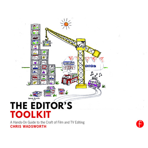 Focal Press Book: The Editor's Toolkit: A Hands-On Guide to the Craft of Film and TV Editing (Paperback)
