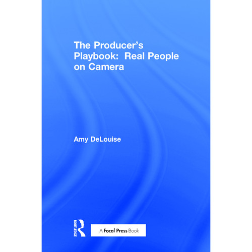 Focal Press Book: The Producer's Playbook: Real People on Camera (Hardback)