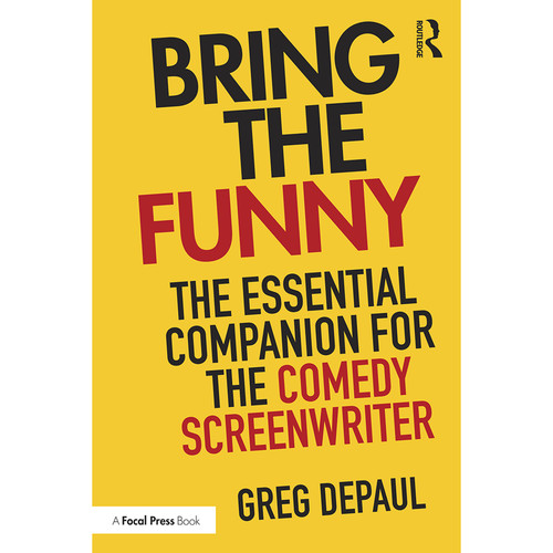 Focal Press Book: Bring the Funny: The Essential Companion for the Comedy Screenwriter (Paperback)